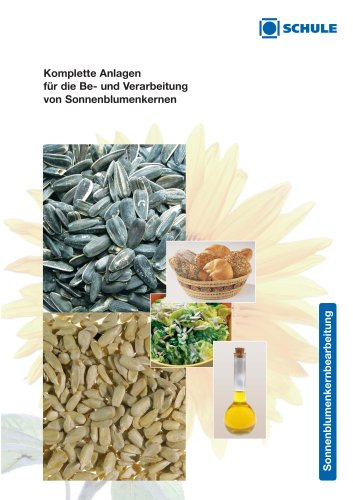 Komplette Anlagen für die Be- und Verarbeitung von Sonnenblumenkernen