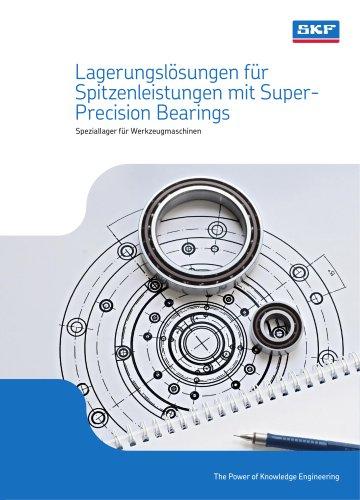 Lagerungslösungen für Spitzenleistungen mit Super-Precision bearings