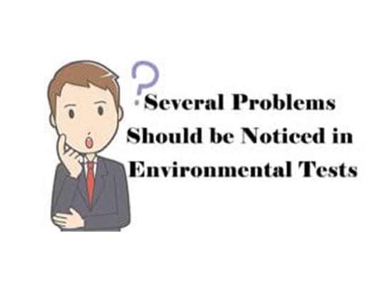 Mehrere Probleme sollten bei Umwelttests bemerkt werden