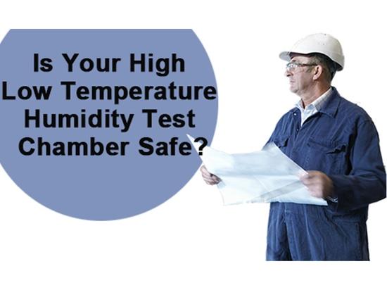 Ist Ihre Hoch-Tief-Temperatur-Feuchte-Prüfkammer sicher?