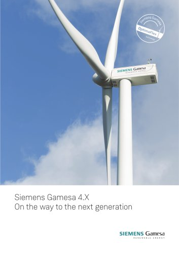 Siemens Gamesa 4.X On the way to the next generation Siemens Gamesa technology
