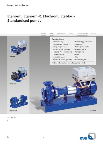 Etanorm, Etanorm-R, Etachrom, Etabloc – Standardised pumps
