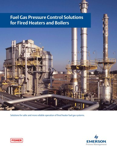 Fuel Gas Pressure Control Solutions  for Fired Heaters and Boilers