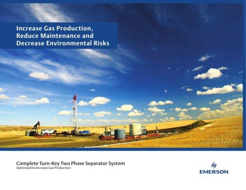 Increase Gas Production, Reduce Maintenance and Decrease Environmental Risks