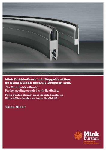 Mink Bubble-Brush® mit Doppelfunktion: So flexibel kann absolute Dichtheit sein.