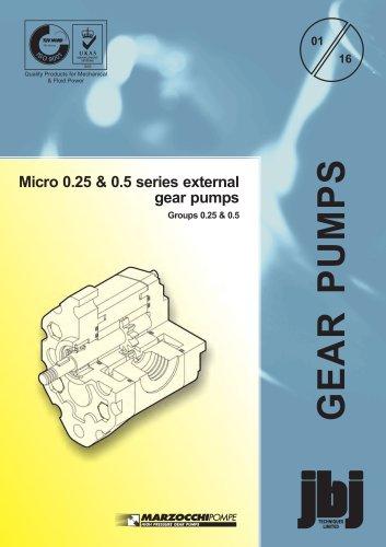 Micro 0.25 & 0.5 series external gear pumps Groups 0.25 & 0.5