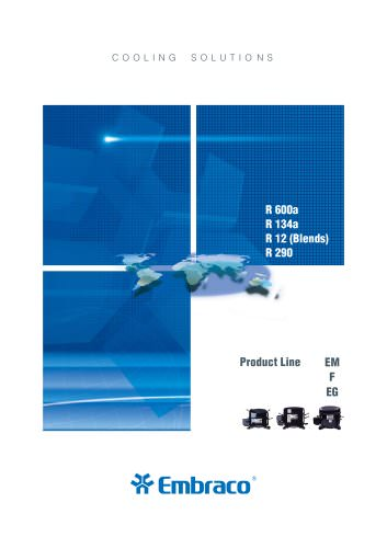 Compressors Catalog EM, F, EG Product Line for R 600a, R 134a, Blends and R 290