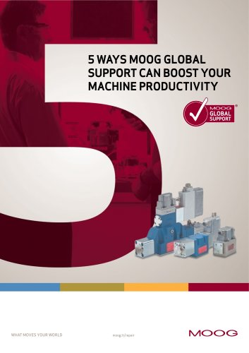 5 WAYS MOOG GLOBAL SUPPORT CAN BOOST YOUR MACHINE PRODUCTIVITY