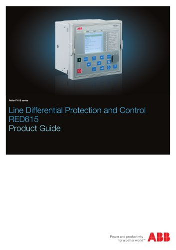 Line Differential Protection and Control RED615 Product Guide