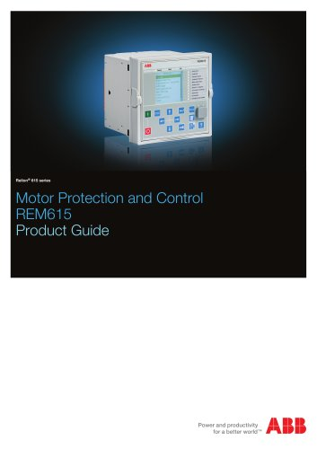 Motor Protection and Control REM615 Product Guide