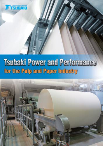 Tsubaki Power and Performance for the Pulp and Paper Industry