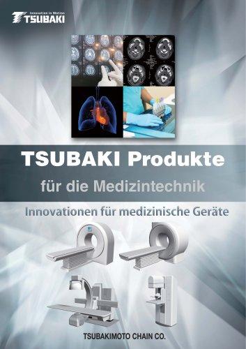 TSUBAKI Produkte für die Medizintechnik