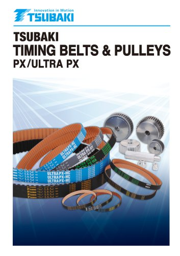 Tsubaki Timing Belts and Pulleys PX/Ultra PX