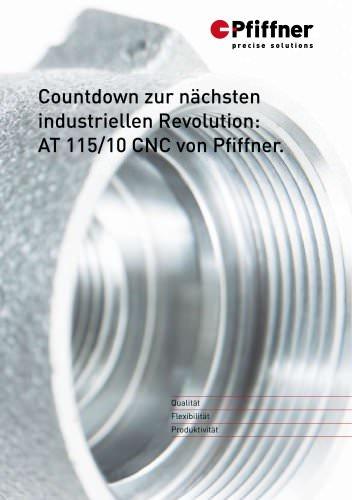 Countdown zur nächsten industriellen Revolution: AT 115/10 CNC von Pfiffner
