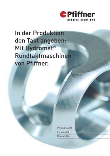 Hydromat - In der Produktion den Takt angeben: Mit Hydromat Rundtaktmaschinen von Pfiffner