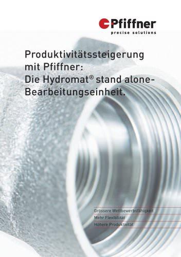 Produktivitätssteigerung mit Pfiffner: Die Hydromat® stand-alone-Bearbeitungseinheit