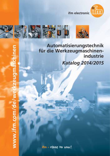 ifm Automatisierungstechnik für die Werkzeugmaschinenindustrie Katalog 2014/2015
