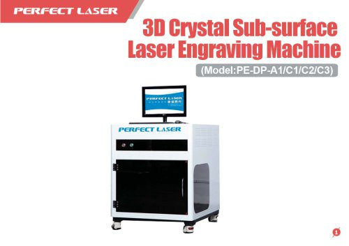 Perfect Laser - 3D Crystal Sub-surface Laser Engraving Machine PE-DP-A1/C1/C2/C3