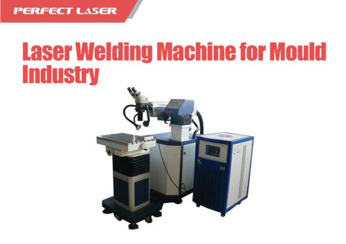 Perfect Laser - Laser Welding Machine for Mould Industry