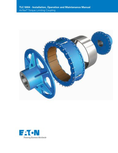 Eaton Torque Limiting Coupling Installation, Operation and Maintenance Manual Airflex® Product Line